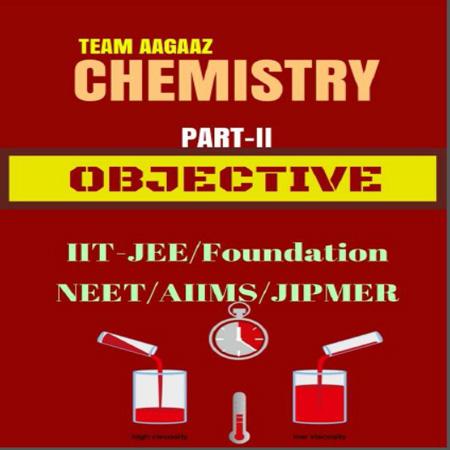 دانلود OBJECTIVE CHEMISTRY VOLUME-2 TEAM AAGAAZ سوالات تستی شیمی