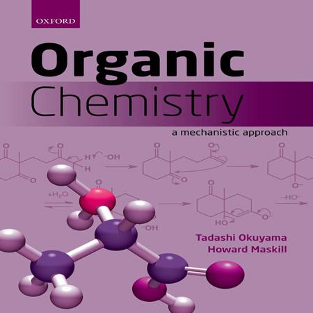 Organic Chemistry A Mechanistic Approach - Okuyama کتاب شیمی آلی رویکرد مکانیکی