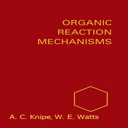 دانلود کتاب مکانیسم واکنش های آلی Organic Reaction Mechanisms