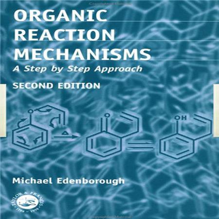 دانلود کتاب مکانیسم مرحله به مرحله واکنش های شیمی آلی ویرایش دوم