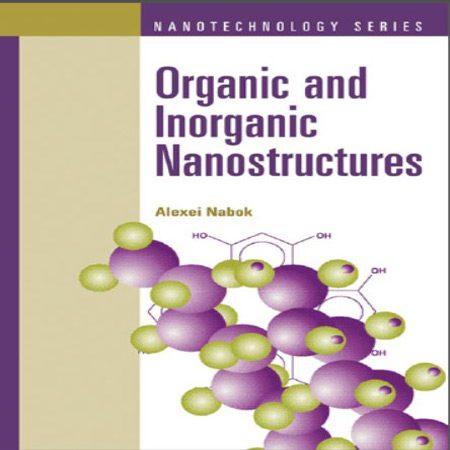 دانلود کتاب Organic and Inorganic Nanostructures نانو ساختارهای آلی و معدنی