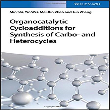 کتاب کاتالیزهای آلی سیکلو ادیشن برای سنتز کربو- و هتروسیکل Prof. Min Shi