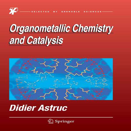 دانلود Organometallic Chemistry and Catalysis کتاب شیمی آلی فلزی و کاتالیزوری Astruc