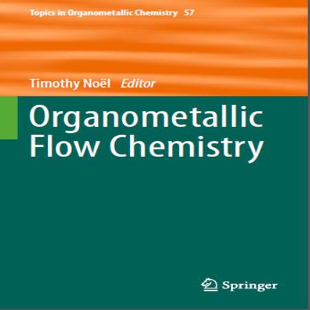 دانلود کتاب شیمی آلی فلزی جریان ویرایش 1 اول Timothy Noël