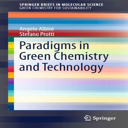 کتاب پارادایم یا الگوها در شیمی سبز و تکنولوژی Angelo Albini