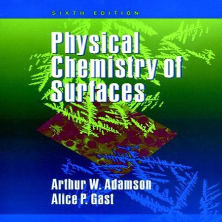 دانلود کتاب شیمی فیزیک سطح آدامسون ویرایش 6 Physical Chemistry of Surfaces
