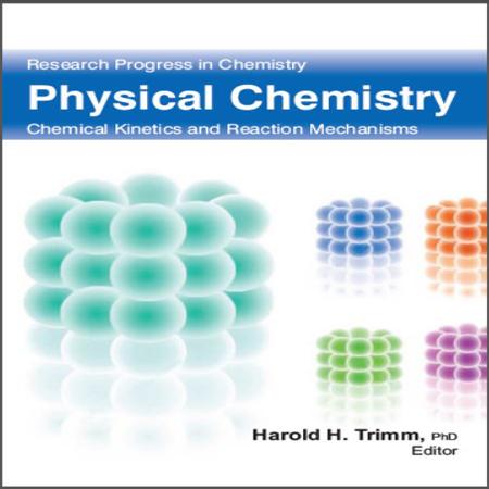 دانلود کتاب شیمی فیزیک ، سینتیک شیمیایی و مکانیسم واکنش ها Harold H. Trimm