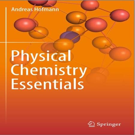 کتاب ملزومات و ضروریات شیمی فیزیک ویرایش 1 چاپ 2018 Andreas Hofmann