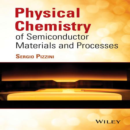 دانلود کتاب شیمی فیزیک مواد و فرایند های نیمه رسانا Sergio Pizzini