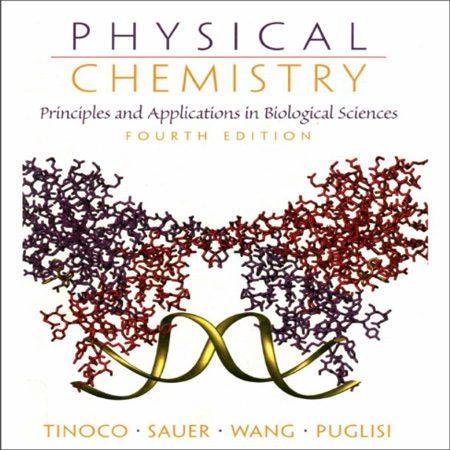 دانلود کتاب شیمی فیزیک : اصول و کاربرد در علوم زیستی Tinoco Sauer Wang ویرایش 4