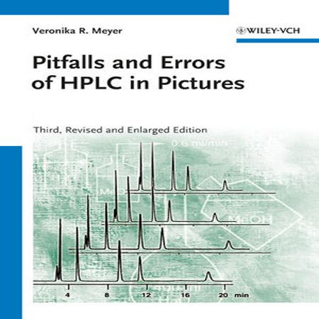 دانلود کتاب مشکلات و خطاهای HPLC در عکس ها و تصاویر ویرایش 3 Veronika R. Meyer