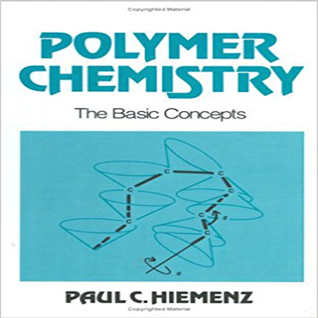 Polymer Chemistry: The Basic Concepts کتاب شیمی پلیمر ویرایش 1 Paul C. Hiemenz