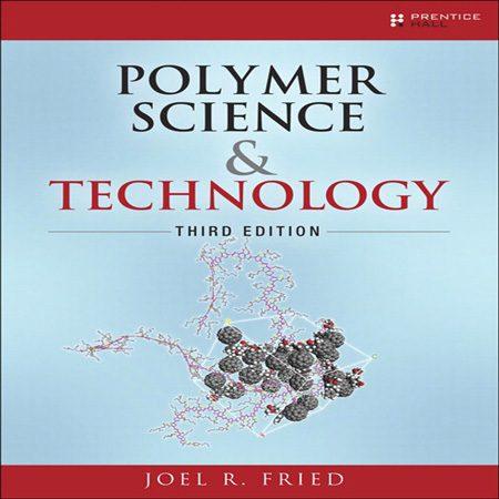 کتاب تکنولوژی و علوم پلیمر ویرایش 3 سوم Joel R. Fried