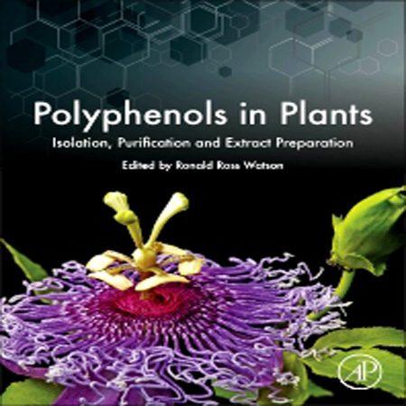 دانلود کتاب پلی فنول ها در گیاهان: جداسازی، پاک سازی و عصاره گیری Ronald Ross Watson