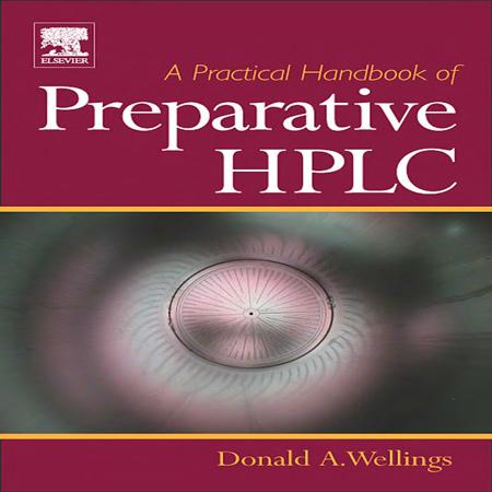 دانلود هندبوک راهنمای عملی کروماتوگرافی تهیه ای HPLC تالیف Donald A. Wellings