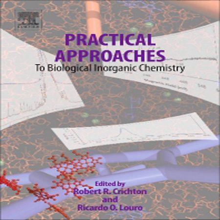 دانلود کتاب رویکردهای عملی بیولوژیکی شیمی معدنی ویرایش 1 اول Robert Crichton