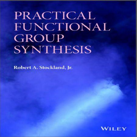 دانلود Practical Functional Group Synthesis کتاب سنتز عملی گروه های عاملی