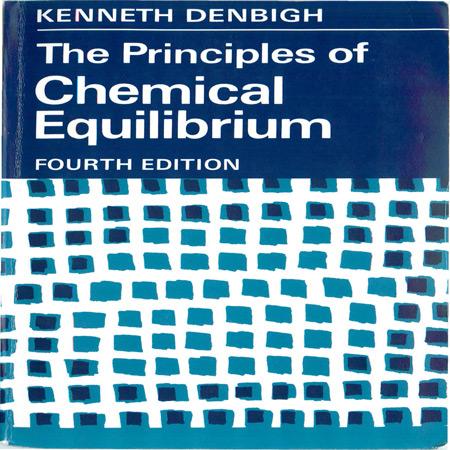 دانلود کتاب اصول و مبانی تعادل شیمیایی ویرایش 4 Denbigh Kenneth