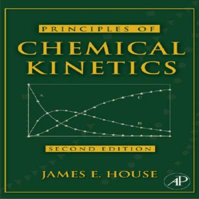 دانلود کتاب اصول و مبانی سینتیک شیمیایی جیمز هوس James E. House ویرایش 2 دوم