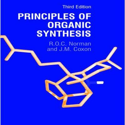 دانلود Principles of Organic Synthesis کتاب اصول سنتز ترکیبات آلی نورمن ویرایش 3