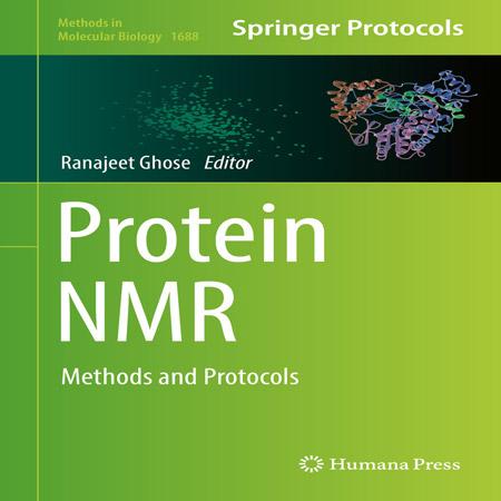 دانلود کتاب NMR پروتئین: روش ها و پروتکل ها ویرایش 1 اول Ranajeet Ghose