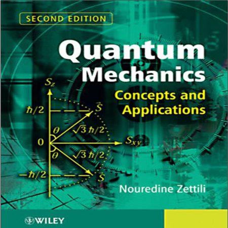 دانلود Quantum Mechanics کتاب مکانیک کوانتومی ، مفاهیم و کاربردها زتیلی ویرایش 2