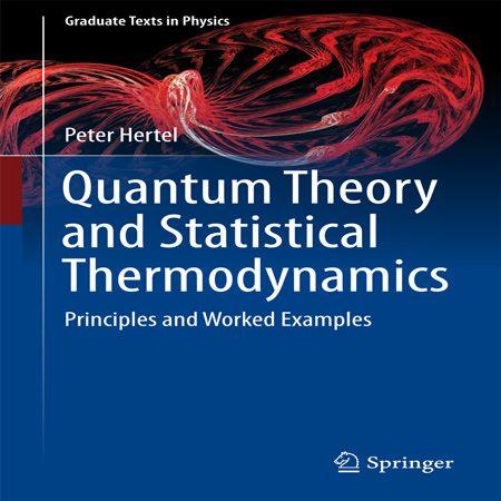دانلود کتاب تئوری کوانتومی و ترمودینامیک آماری: مبانی و نمونه کارها Peter Hertel چاپ 2017