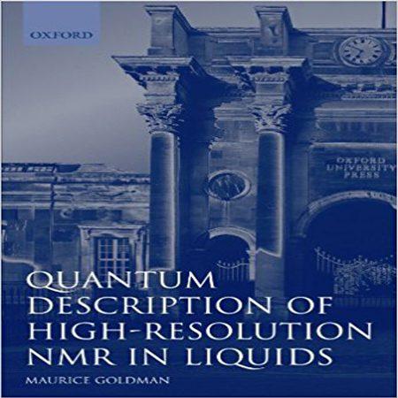 دانلود کتاب توصیف کوانتومی NMR با رزولوشن بالا در مایعات Maurice Goldman