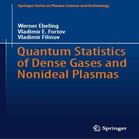 دانلود کتاب آمار کوانتومی گازهای متراکم و پلاسمای غیر ایده آل ویرایش 1 Werner Ebeling