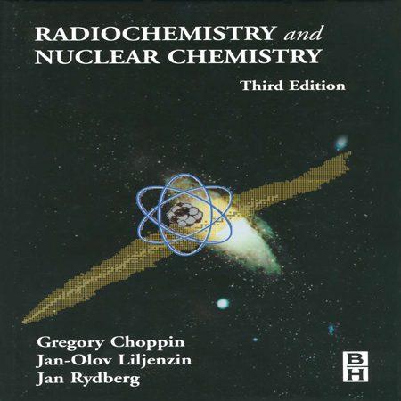 دانلود کتاب رادیو شیمی و شیمی هسته ای ویرایش 3 Gregory Choppin + حل المسائل
