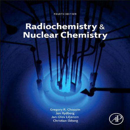 دانلود Radiochemistry and Nuclear Chemistry کتاب رادیو شیمی Choppin ویرایش 4