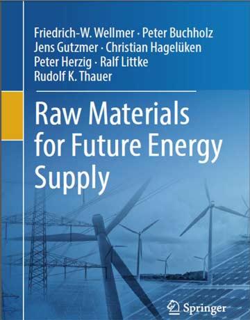 دانلود کتاب مواد خام و اولیه برای تامین انرژی آینده Friedrich-W. Wellmer