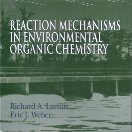 دانلود کتاب مکانیسم واکنش در شیمی آلی محیط زیست ویرایش 1 Richard A. Larson