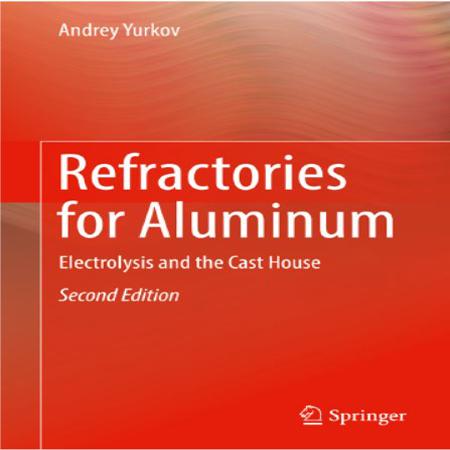 دانلود Refractories for Aluminum کتاب فراورده های نسوز برای الکترولیز آلومینیوم ویرایش 2