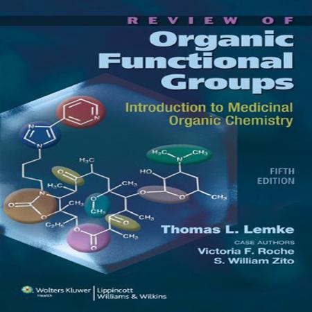 دانلود کتاب مرور گروه های عاملی آلی : مقدمه ای بر شیمی آلی دارویی ویرایش 5 Thomas L. Lemke PhD