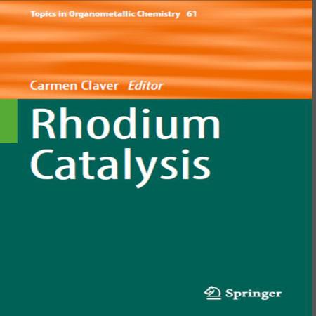 دانلود Rhodium Catalysis کتاب کاتالیزور رودیم Carmen Claver