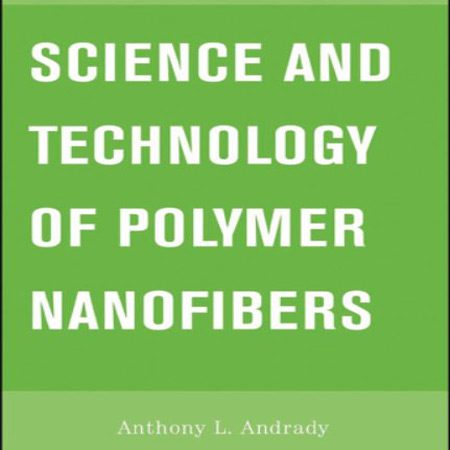 دانلود کتاب Science and Technology of Polymer Nanofibers نانو الیاف پلیمری
