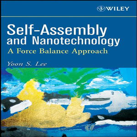 دانلود کتاب Self-Assembly and Nanotechnology: A Force Balance Approach