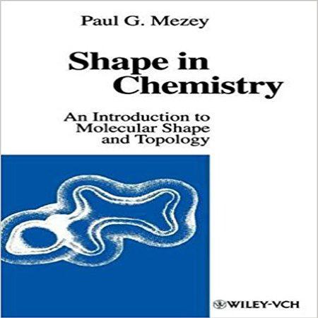 دانلود کتاب شکل در شیمی: مقدمه ای بر شکل مولکولی و توپولوژی Paul G. Mezey