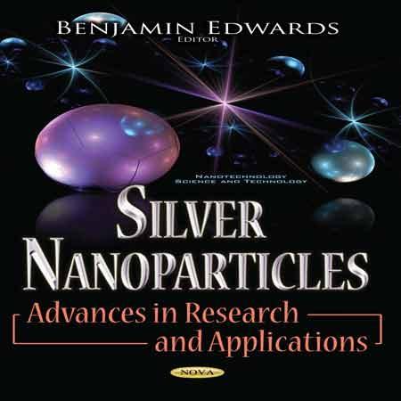 دانلود کتاب نانو ذرات نقره: پیشرفت در پژوهش و کاربردها Benjamin Edwards