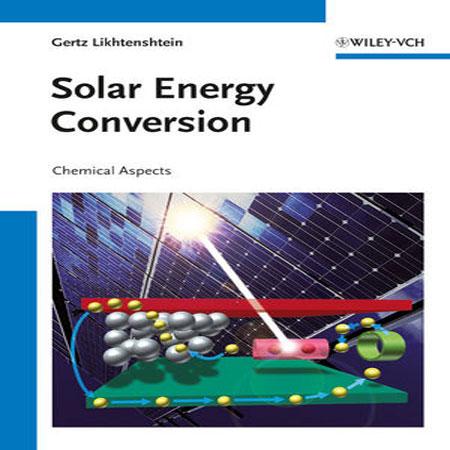 کتاب تبدیل انرژی خورشیدی: جنبه های شیمیایی Likhtenshtein