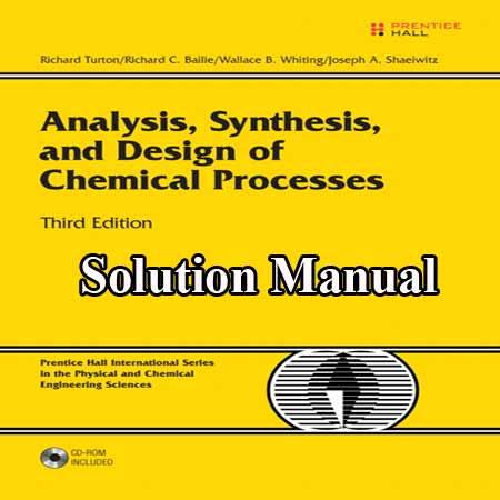 دانلود حل المسائل آنالیز، سنتز و طراحی فرایندهای شیمیایی ویرایش 3 Richard Turton