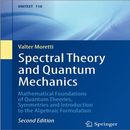 دانلود کتاب تئوری طیفی و مکانیک کوانتومی ویرایش 2 دوم Valter Moretti