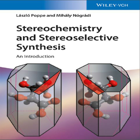 دانلود کتاب Stereochemistry and Stereoselective Synthesis شیمی فضایی و سنتز