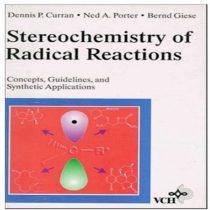 دانلود کتاب استریوشیمی واکنش های رادیکال ، مفاهیم ، راهنما و کاربردها