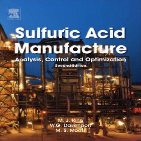 دانلود کتاب روش های تولید سولفوریک اسید: آنالیز، کنترل و بهینه سازی ویرایش 2 دوم Matt King