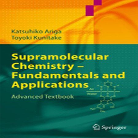 دانلود کتاب شیمی ابرمولکولی: اصول و کاربردها Katsuhiko Ariga