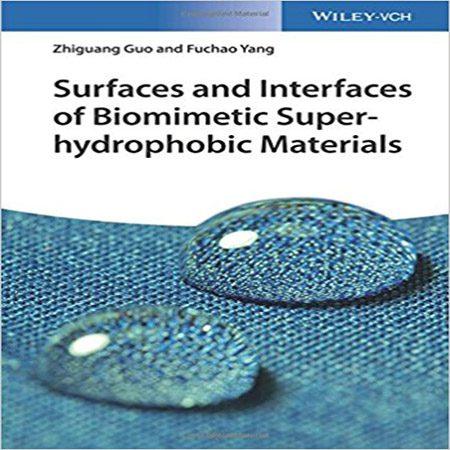 دانلود کتاب سطوح و رابط ها مواد هیدروفوبیک Biomimetic Superhydrophobic Materials