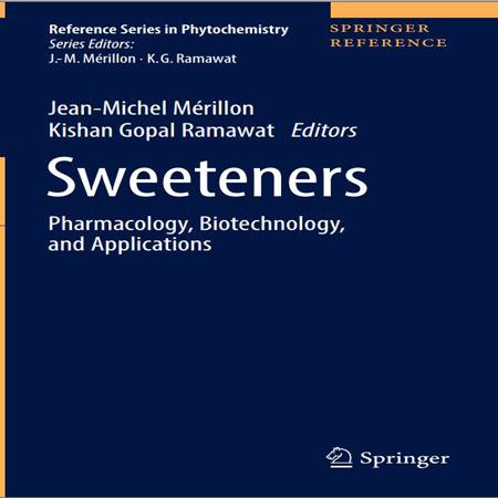 کتاب شیرین کننده ها: فارماکولوژی، بیوتکنولوژی و کاربردها ویرایش 1 چاپ 2018 Mérillon