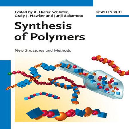 کتاب سنتز پلیمرها: روش ها و ساختارهای جدید Dieter A. Schluter